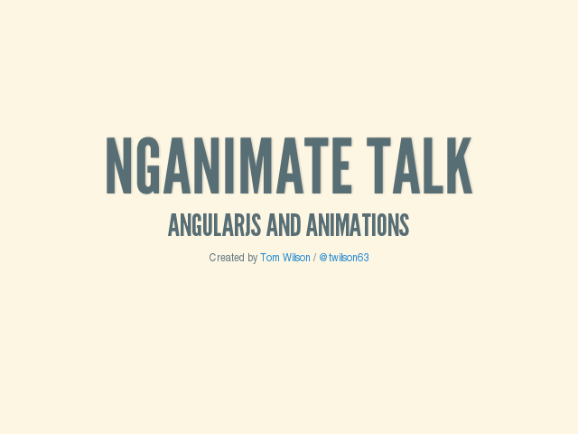 ngAnimate Talk – AngularJS and Animations – How to make animations in AngularJS