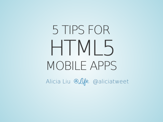 5 Tips for – HTML5 – Mobile Apps