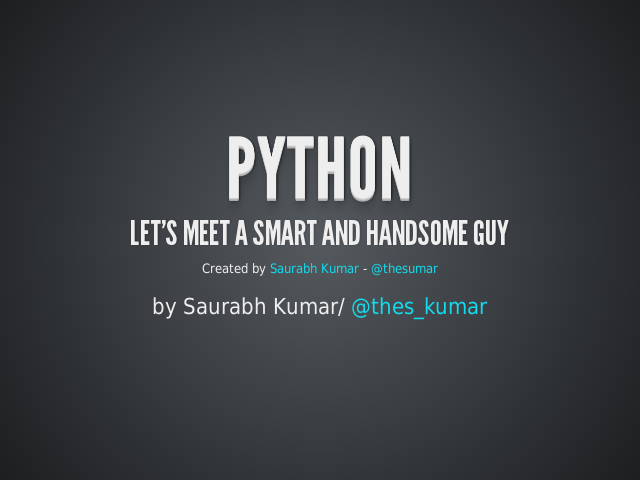 Python – Let's meet a smart and handsome guy – What is Python?
