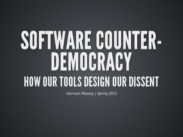 Software Counter-Democracy – How our tools design our dissent – Judgment