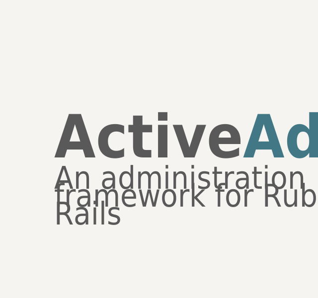 ActiveAdmin – An administration framework for Ruby on Rails – The Problem