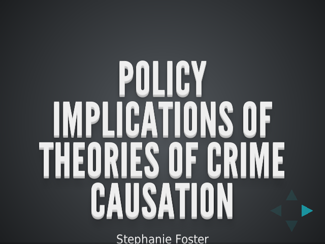 Policy Implications of Theories of Crime Causation – Theories
