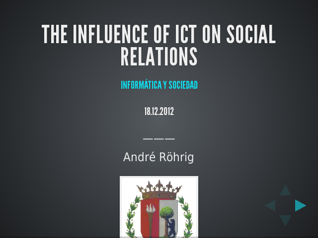 The Influence of ICT on Social Relations – Informática y Sociedad – 18.12.2012