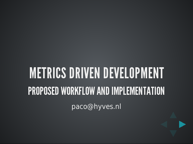 Metrics driven development – Proposed workflow and implementation – Measuring