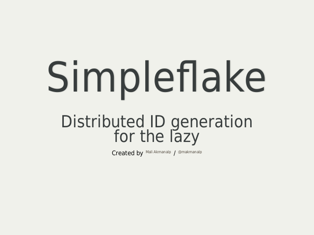 Simpleflake – Distributed ID generationfor the lazy