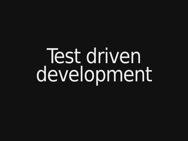 Test driven development – why tests? – the principle
