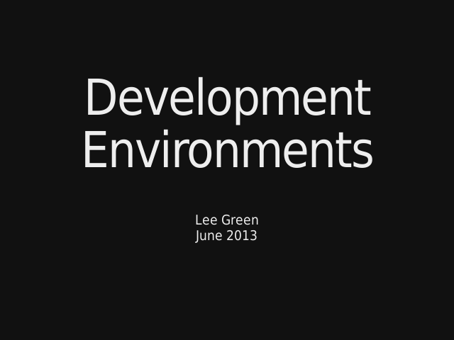 Development – Environments – Overview