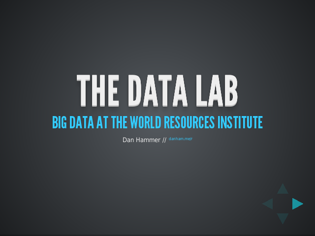 The Data Lab – Big Data at the world resources institute – Deforestation accounts for 12% of annual greenhouse gas emissions