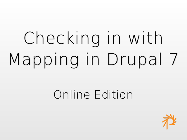Checking in with Mapping in Drupal 7 – Online Edition