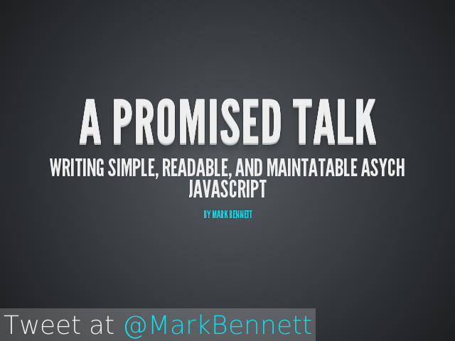 A Promised Talk – Writing simple, readable, and maintatable asych JavaScript – The problem