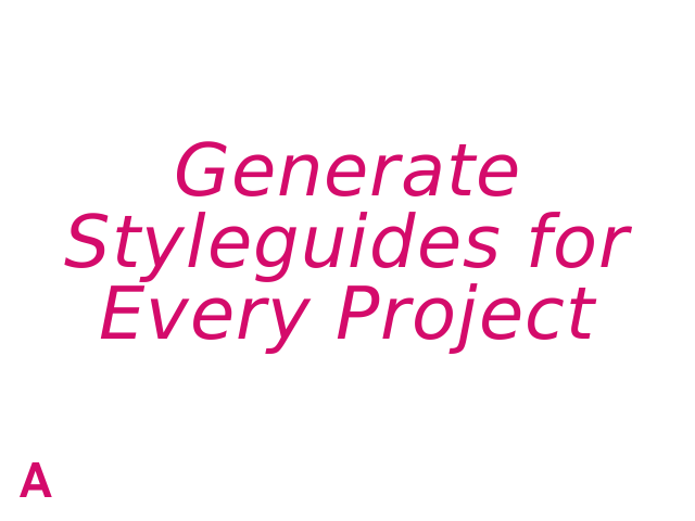 Generate Styleguides for Every Project – Marc Friederich – Awesome Generated web living styleguides