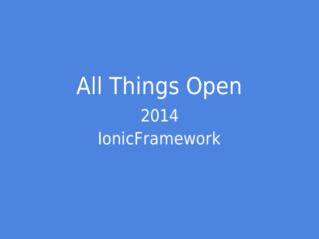 All Things Open – 2014 – IonicFramework