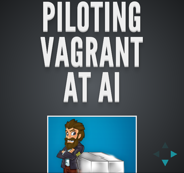 Piloting Vagrantat Ai – We Will Cover – What is Vagrant?