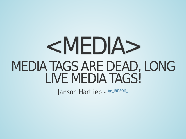<media> – Media tags are dead, long live media tags! – Moving...