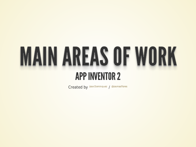Main Areas of work – App Inventor 2