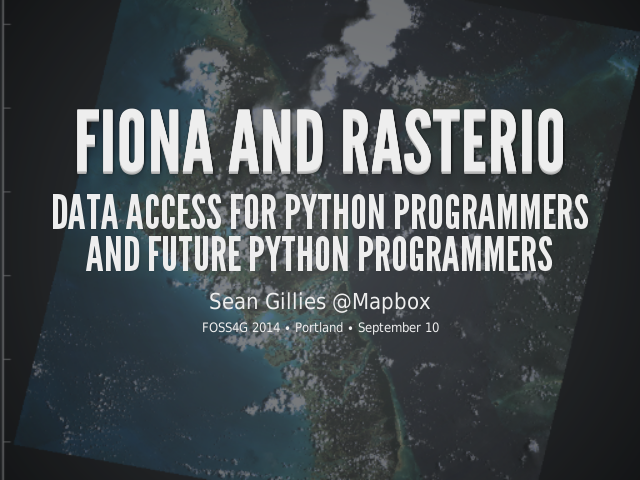 Fiona and Rasterio – Data Access for Python Programmers and Future Python Programmers