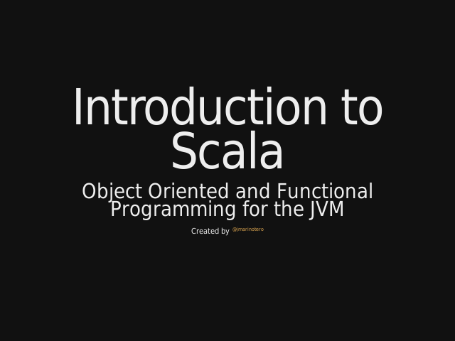 Introduction to Scala – Object Oriented and Functional Programming for the JVM