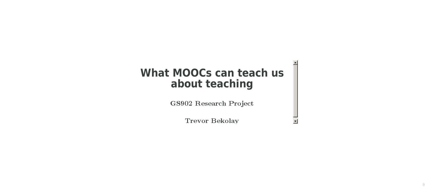 What MOOCs can teach usabout teaching – GS902 Research Project¶ – Trevor Bekolay¶
