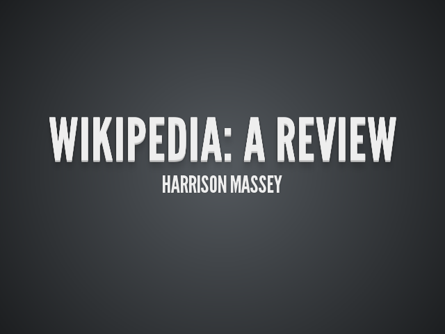 Wikipedia: A Review – Harrison Massey – Purpose