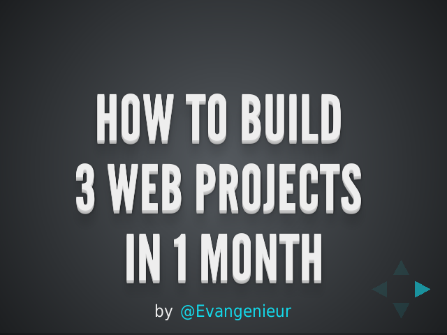 how to build  – 3 WEB projects  – in 1 month